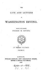 The Life and Letters of Washington Irving: Volume 2