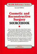 Cosmetic and Reconstructive Surgery Sourcebook