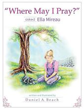 """Where May I Pray?"" asked Ella Mireau"