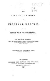 The Surgical Anatomy of Inguinal Herniae, the Testis and Its Coverings