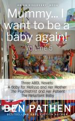 Mummy... I want to be a baby again! (Vol 5)