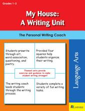 My House: A Writing Unit: The Personal Writing Coach
