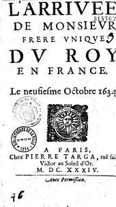 L' Arrivée de Monsieur frère vnique du Roy en France. Le neufiesme Octobre 1634