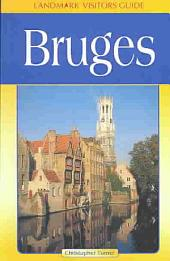 Landmark Visitors Guide Bruges: Belgium