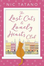 The Lost Cats and Lonely Hearts Club: Book 1