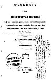 Handboek voor deurwaarders bij de kanton-geregten, arrondissementsregtbanken, provinciale hoven en den hoogen-raad, in het Koningrijk der Nederlanden