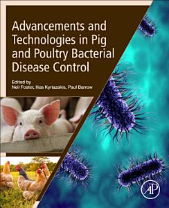 Advancements and Technologies in Pig and Poultry Bacterial Disease Control