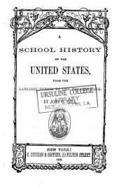 A School History of the United States: From the Earliest Period to the Present Time