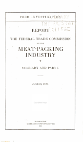 Report of the Federal Trade Commission on the Meat Packing Industry: Part 1