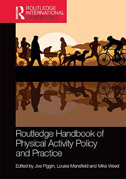 Routledge Handbook of Physical Activity Policy and Practice PDF