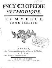 Encyclopédie méthodique: Commerce ...