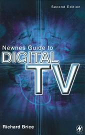 Newnes Guide to Digital TV: Edition 2