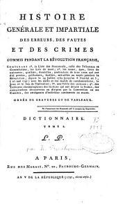 Histoire générale et impartiale des erreurs, des fautes et des crimes commis pendant la Révolution française: dictionnaire des individus envoyés à la mort judiciairement, Volume1