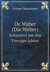 De Waber (Die Weber)