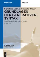 Grundlagen der generativen Syntax: Französisch, Italienisch, Spanisch, Ausgabe 2