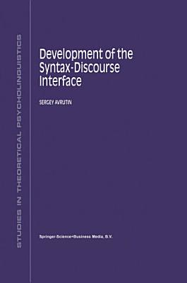 Development of the Syntax Discourse Interface PDF