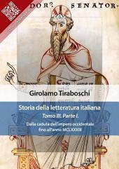 Storia della letteratura italiana del cav. Abate Girolamo Tiraboschi – Tomo 3. –: Dalla caduta dell'impero occidentale fino all'anno MCLXXXIII