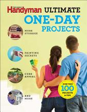 Family Handyman Ultimate 1-Day Projects