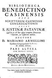Bibliotheca Benedictino-Casinensis Sive Scriptorum Casinensis Congregationis Alias S. Iustinae Patavinae Qui in ea ad haec usque tempora floruerunt Operum, ac Gestorum notitiae: Volume 2