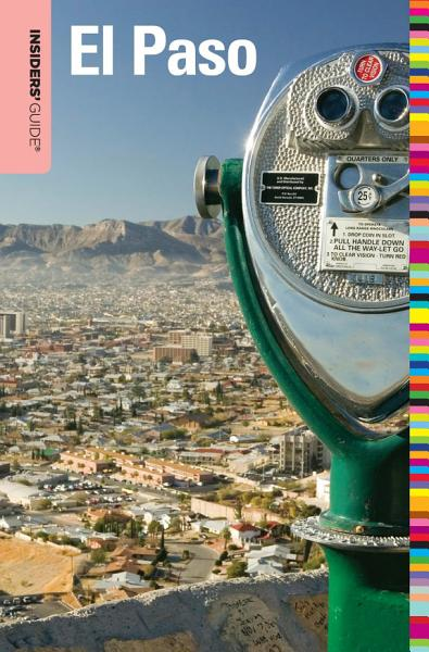 Insiders' Guide® to El Paso