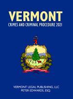 VERMONT CRIMES AND CRIMINAL PROCEDURE 2021