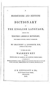 A Pronouncing and Defining Dictionary of the English Language: Abridged from Webster's American Dictionary, with Numerous Synonyms, Carefully Discriminated