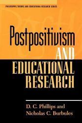 Postpositivism And Educational Research Book PDF