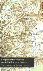 Géographie historique et administrative de la Gaule romaine: Volume1