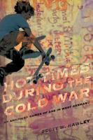 Hot Times During the Cold War PDF