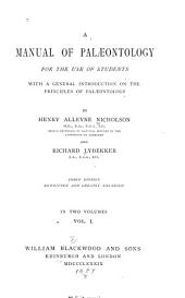 A Manual of Palaeontology for the Use of Students with a General Introduction on the Principles of Palaeontology: Volume 1