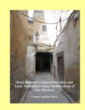 Homi Bhabha's Cultural Hybridity and Early Twentieth Century Modifications of Fez, Morocco: Case studies from installing electricity in Muslim religious structures owned by the Ministry of Habous (Awqaf) in the old city (madina) of Fez, Morocco