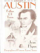Stephen F  Austin  the Father of Texas PDF