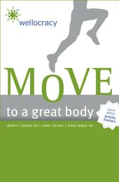 Wellocracy: Move to a Great Body