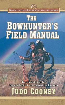 The Bowhunter s Field Manual PDF