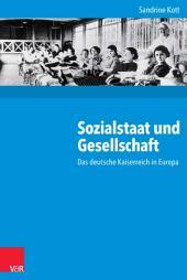 Sozialstaat und Gesellschaft: Das deutsche Kaiserreich in Europa