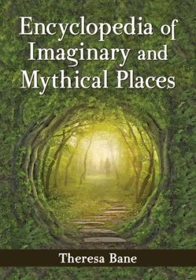 Encyclopedia of Imaginary and Mythical Places PDF