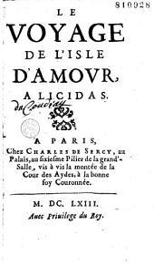 Le Voyage de l'Isle d'Amour, a Licidas [par Paul Tallemant]: Volume1