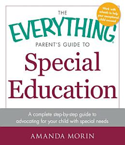 The Everything Parent s Guide to Special Education Book