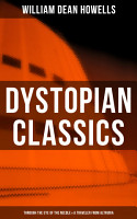 Dystopian Classics  Through the Eye of the Needle   A Traveler from Altruria PDF
