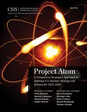 Project Atom: A Competitive Strategies Approach to Defining U.S. Nuclear Strategy and Posture for 2025–2050