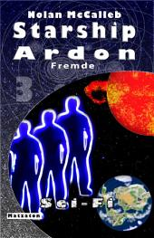 Starship Ardon 3: Fremde