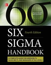 The Six Sigma Handbook, Fourth Edition: Edition 4
