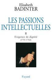 Les Passions intellectuelles, tome 2: Exigence de dignité (1751-1762)
