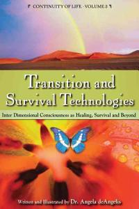 Transition and Survival Technologies  Interdimensional Consciousness as Healing  Survival and Beyond