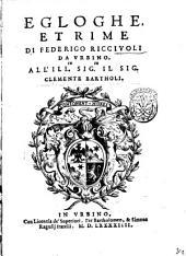 Egloghe, et rime di Federico Ricciuoli da Vrbino. All'ill.re sig.re il sig. Clemente Bartholi