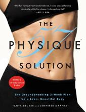 The Physique 57(R) Solution: The Groundbreaking 2-Week Plan for a Lean, Beautiful Body