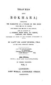 Travels Into Bokhara: Containing the Narrative of a Voyage on the Indus from the Sea to Lahore, with Presents from the King of Great Britain, and an Account of a Journey from India to Cabool, Tartary, and Persia : Performed by Order of the Supreme Government of India, Volume 1
