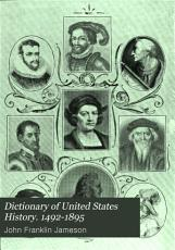 Dictionary of United States History  1492 1895 PDF