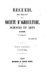 Recueil des travaux de la société d'agriculture, sciences et arts d'Agen: Volume6