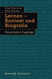 Lernen - Kontext und Biografie: Empirische Zugänge